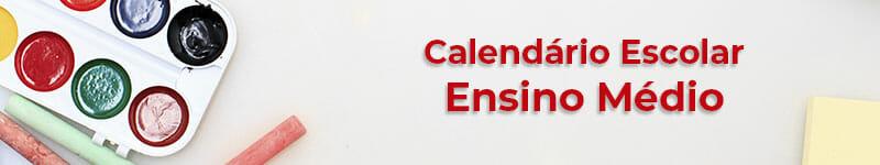 Calendário Escolar do Ensino Médio